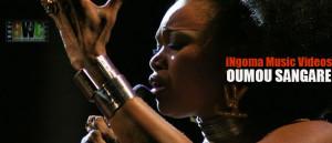 Feb iNgoma Music Video: Oumou Sangare