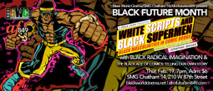 Black Future Month: Thurs Feb 19, 7pm, White Scripts and Black Supermen: Black Masculinities in Comic Books