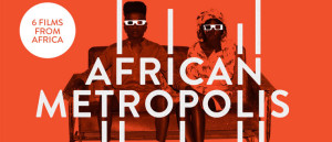 Black World Cinema and The Goethe Institut Present: Thurs, June 4, 7pm African Metropolis: Six Stories from Six African Cities (2013
