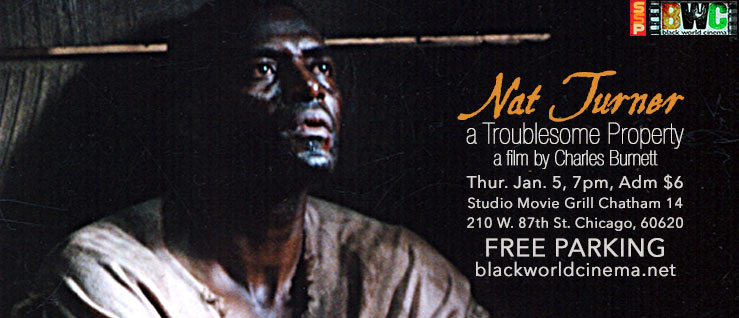 January 5, 7pm, NAT TURNER: A Troublesome Property, a film by Charles Burnett