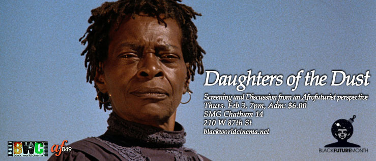 Black Future Month-Feb 2:The Return of Daughters of the Dust: Screening and Afrofuturist Conversation