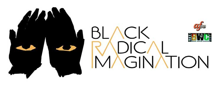 Black Future Month-Feb 16th: Black Radical Imagination and Jean Pierre Bekolo's Naked Reality