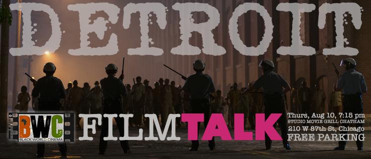 Thursday Aug 10, 7:15 BWC FilmTALK on DETROIT with Salim